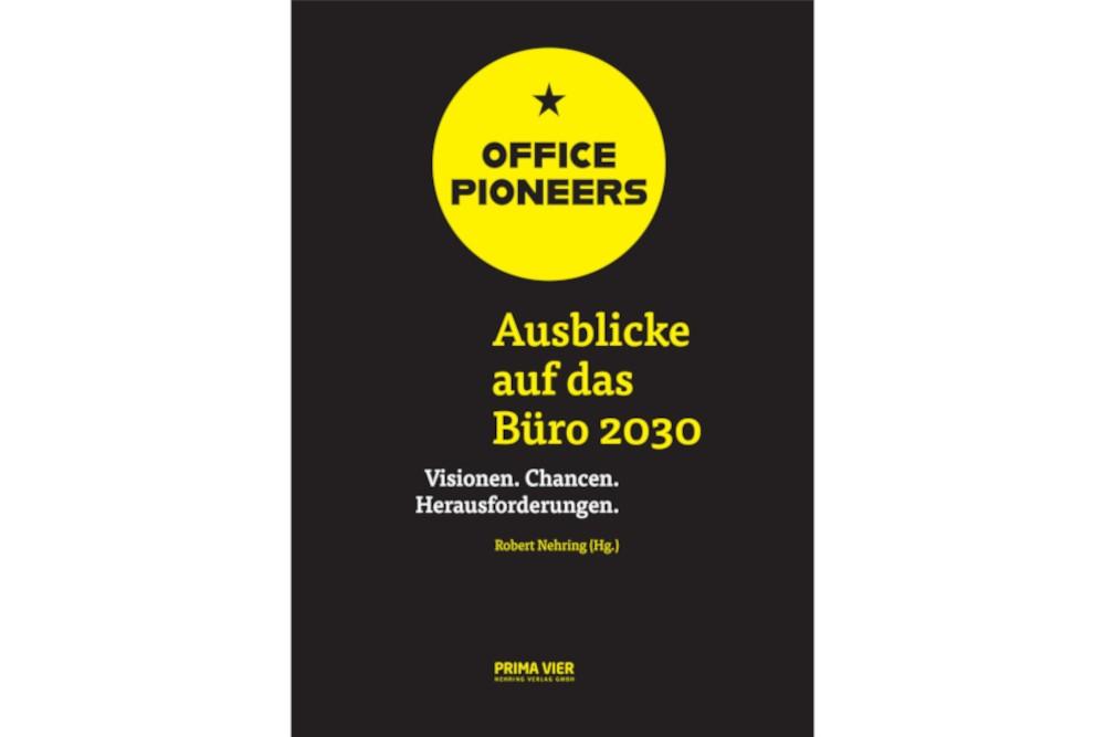 """Sammelband """"OFFICE PIONEERS: Ausblicke auf das Büro 2030"""" erschienen"""